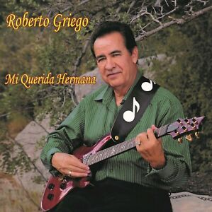 Brand New Roberto Griego Mi Querida Hermana Shrink Wrapped CD Authorized Seller