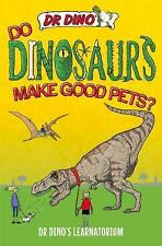 Dr Dino's Learnatorium: Do Dinosaurs Make Good Pets? by Chris Mitchell (2016,...