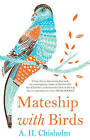 Mateship with Birds by A.H. Chisholm, A. H. Chisholm (Hardback, 2013)