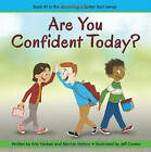 Are You Confident Today?: Book 1: Becoming a Better You! by Kris Yankee, Marian Nelson (Paperback, 2015)