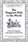 The Happiest Kids in the World: How Dutch Parents Help Their Kids (and Themselves) by Doing Less by Rina Mae Acosta (Paperback / softback, 2017)