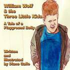 William Wolf & the Three Little Kids  : A Tale of a Playground Bully by Diane Gallo (Paperback / softback, 2011)