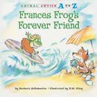 Frances Frog's Forever Friend by Barbara deRubertis (Paperback / softback, 2010)