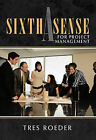 A Sixth Sense for Project Management by Tres Roeder (Hardback, 2011)