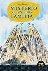 Misterio en la Sagrada Familia von Jaime Corpas (2013, Kunststoffeinband)