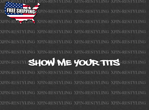 SHOW ME YOUR BOOBIES funny vinyl sticker decal Car truck suv JDM