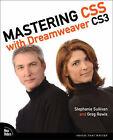 Mastering CSS with Dreamweaver CS3 by Greg Rewis, Stephanie Sullivan (Paperback, 2008)