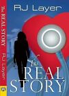The Real Story by R. J. Layer (Paperback, 2013)