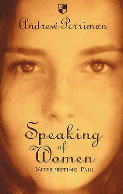 1 of 1 - Speaking of Women: Interpreting Paul by Perriman, Andrew