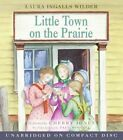 Little Town on the Prairie by Laura Ingalls Wilder (CD-Audio, 2005)