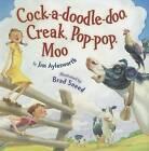 Cock-A-Doodle-Doo, Creak, Pop-Pop, Moo by Jim Aylesworth (Hardback, 2012)
