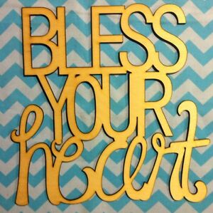 "12"" Sweet Southern Sayings! ""Bless Your Heart"" Unfinished wood Room Decor"