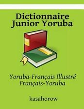 Yoruba Kasahorow: Dictionnaire Junior Yoruba : Yoruba-Français Illustré,...