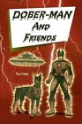 Dober-man and Friends 9781436355742 by Paul Fields Hardback