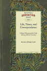 Life, Times, and Correspondence: And the Early History of Brown University by Reuben Guild, Aldridge Guild Reuben Aldridge Guild (Paperback / softback, 2010)
