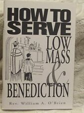 How to Serve Low Mass and Benediction by Reverend William O'Brien