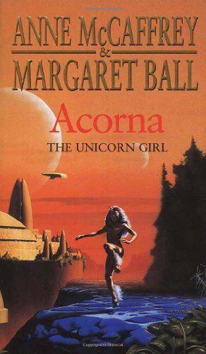 Acorna: The Unicorn Girl (The Acorna Series) By Anne McCaffrey, Margaret Ball