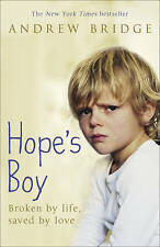 Hope's Boy: Broken by Life, Saved by Love, Andrew Bridge, New Book