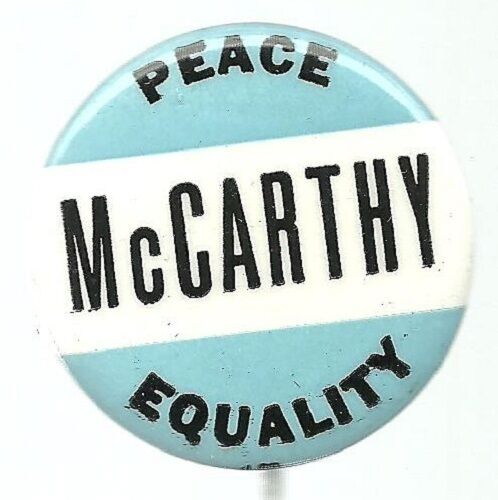 EUGENE McCARTHY PEACE, EQUALITY POLITICAL CAMPAIGN PIN BUTTON