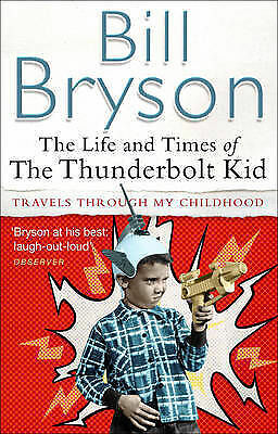 1 of 1 - The Life and Times of the Thunderbolt Kid by Bill Bryson (Paperback, 2004), New
