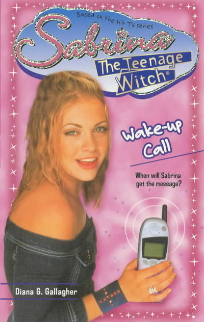 Sabrina, the teenage witch: Wake up call by Diana G Gallagher (Paperback /