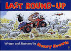 Last Round-up by Henry Brewis (Paperback, 1901)