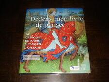 """""""DEDENS MON LIVRE DE PENSEE..."""" - Histoire du livre médiéval en région Centre"""