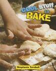 Cool Stuff to Bake by Stephanie Turnbull (Hardback, 2014)