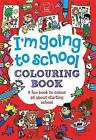 I'm Going to School Colouring Book by Chris Dickason (Paperback, 2015)