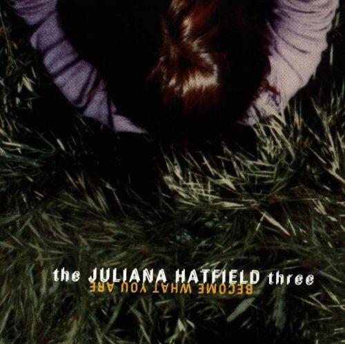 Juliana Hatfield Trio - Become What You Are - Juliana Hatfield Trio CD PVVG The