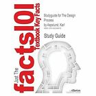 Studyguide for the Design Process by Aspelund, Karl, ISBN 9781563678721 by Cram101 Textbook Reviews (Paperback / softback, 2015)