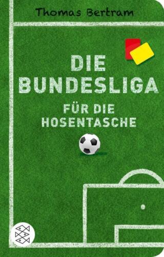 1 von 1 - Die Bundesliga für die Hosentasche von Thomas Bertram (2015, Taschenbuch) #v04