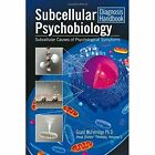 Subcellular Psychobiology Diagnosis Handbook: Subcellular Causes of Psychological Symptoms by Grant McFetridge, Institute for the Study of Peak States (Paperback / softback, 2014)