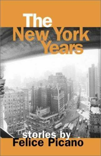 The New York Years  - Stories by Felice Picano (2000 Softcover) gay fiction