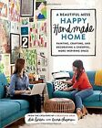 A Beautiful Mess Happy Handmade Home, A by Elsie Larson, Emma Chapman (Paperback, 2014)
