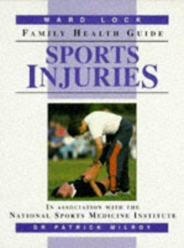 Ward Lock Family Health Guide : Sports Injuries by Patrick Milroy