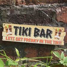 TIKI BAR funny joke pub sign, Let's get freaky in the tiki,  Metal home bar sign