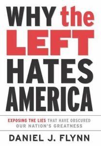 por-que-la-izquierda-odia-America-exponer-las-mentiras-que-han-oscurecido-nuestra