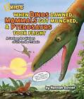 When Dinos Dawned, Mammals Got Munched, and Pterosaurus Took Flight: A Cartoon Pre-history of Life in the Triassic by Hannah Bonner (Hardback, 2012)