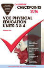 Cambridge Checkpoints VCE Physical Education Units 3 and 4 2016 and Quiz Me More by Michael Kiss (Mixed media product, 2015)