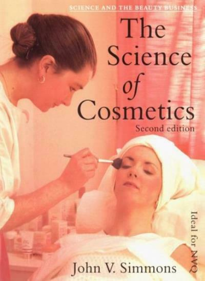 Science of Cosmetics: Science and the Beauty Business By John V. Simmons