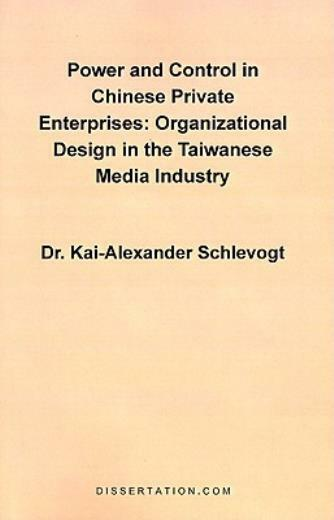 Power and Control in Chinese Private Enterprises: Organizational Design in ...