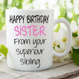 Happy Birthday Sister Mug Gift Superiour Sibling Novelty Funny