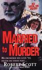 Married to Murder by Robert Scott (2004, Paperback)