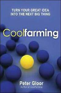 Coolfarming-Turn-Your-Great-Idea-into-the-Next-Big-Thing-by-Peter-A-Gloor