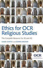 Ethics for OCR Religious Studies: The Complete Resource for AS and A2 by Dennis Brown, Mark Coffey (Hardback, 2014)
