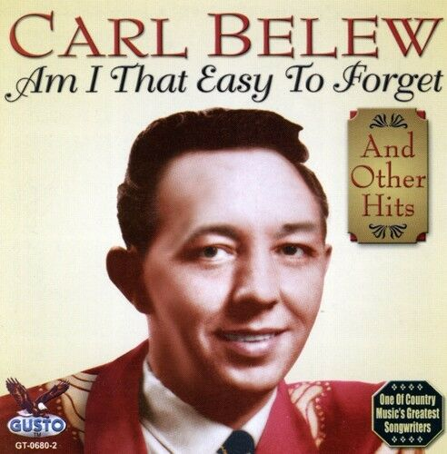 Carl Belew - Am I That Easy to Forget [New CD]