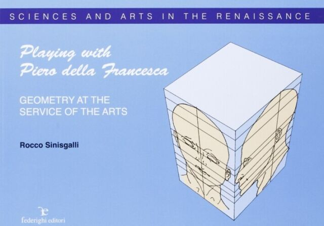Playing With Piero della Francesca. Geometry at the Service of the Arts