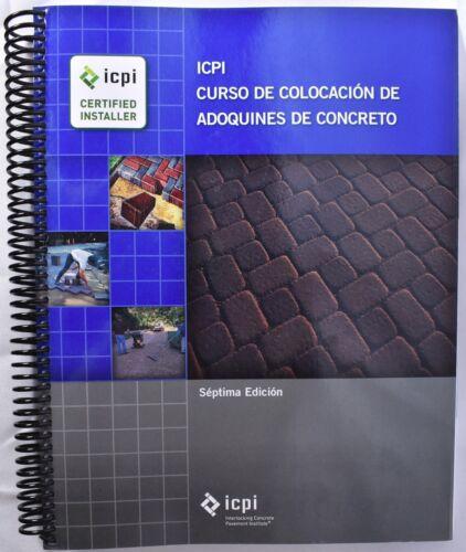 ICPI CURSO DE COLOCACION DE ADOQUINES DE CONCRETO Septima 7th Edicion />NEW/<
