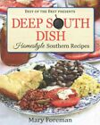 Deep South Dish: Homestyle Southern Recipes by Mary Foreman (Paperback / softback, 2015)